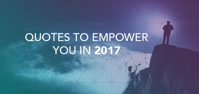 10 transformational quotes to empower you in 2017