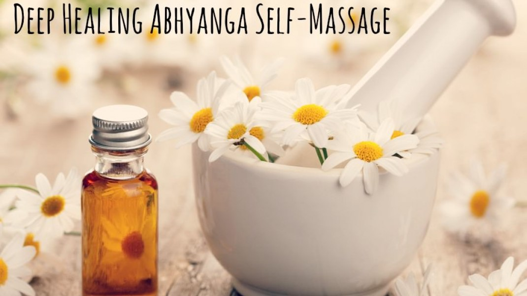 Seeking deep healing? The Ayurvedic Abhyanga is the self-massage for you