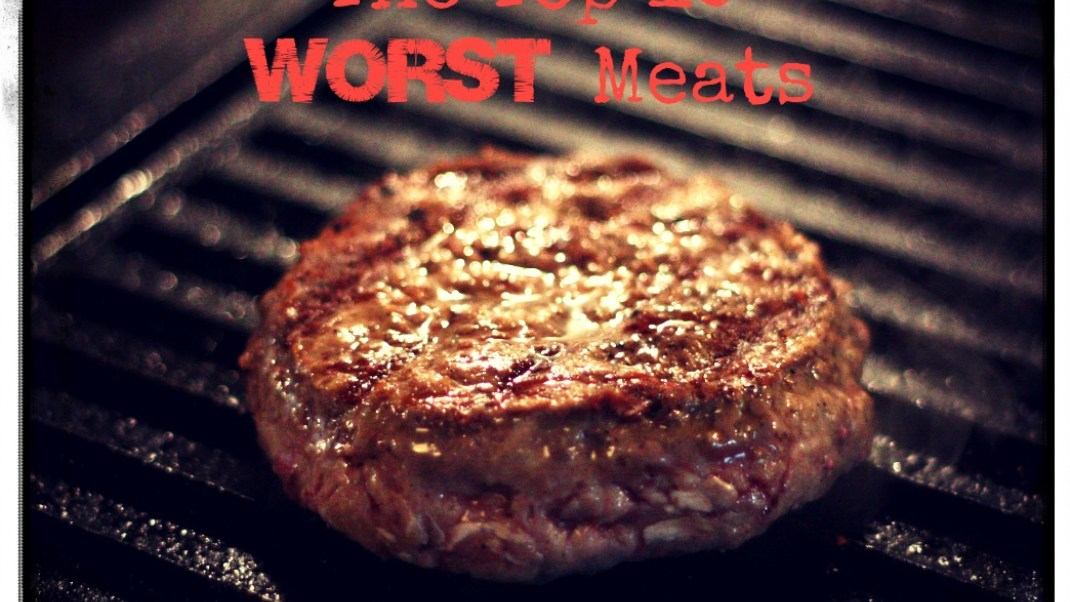 The 10 worst meats to be eating regularly