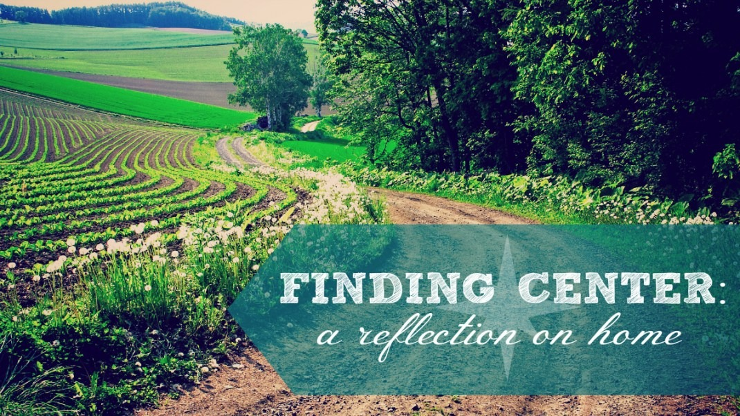 Finding Center: a Reflection on Home