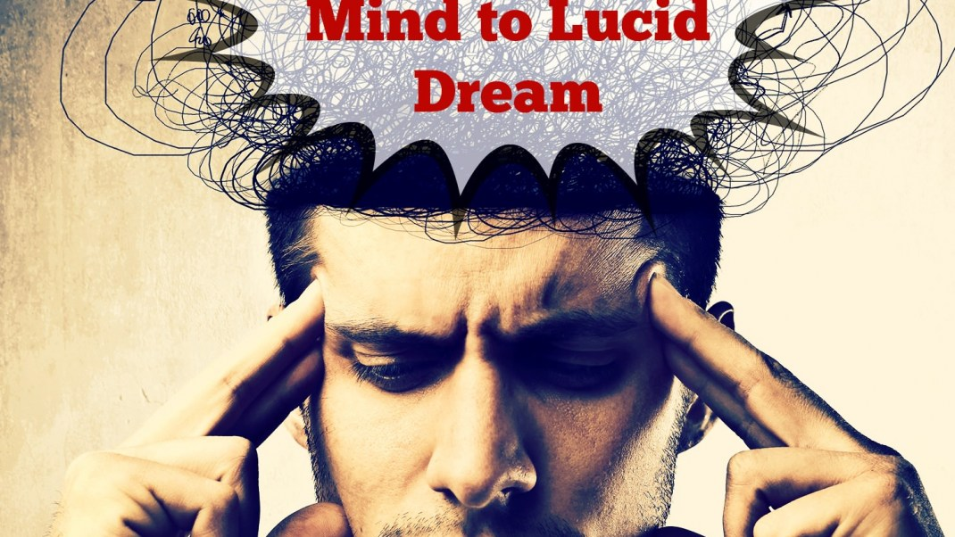 Learn to Lucid Dream With These Techniques