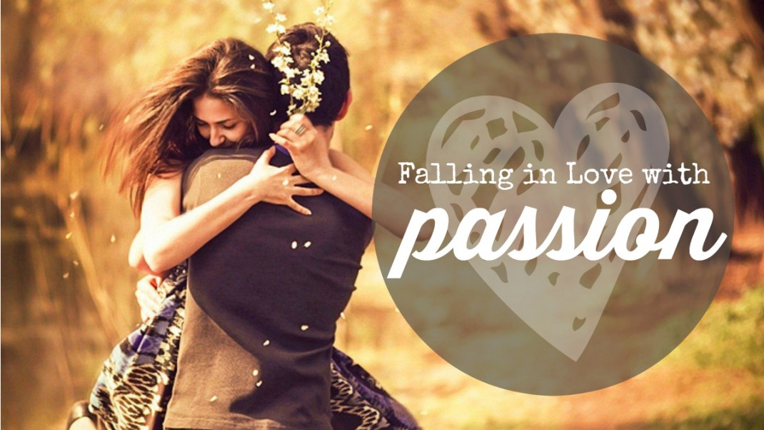 Falling in Love with Passion