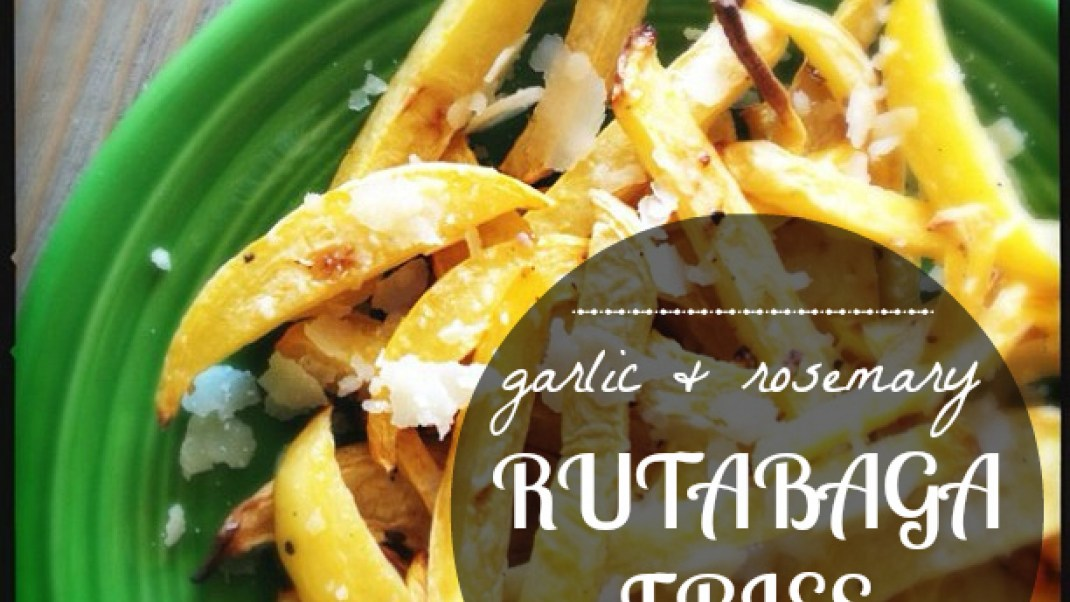 These Garlic and Rosemary Rutabaga Fries Satiate Healthy Salt Cravings