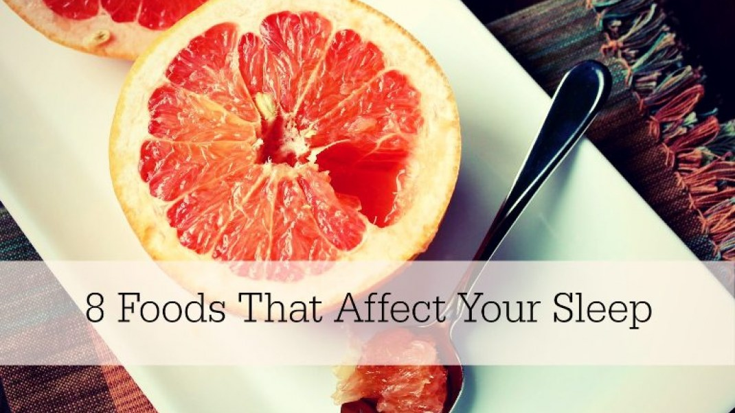 8 Foods That Affect Your Sleep