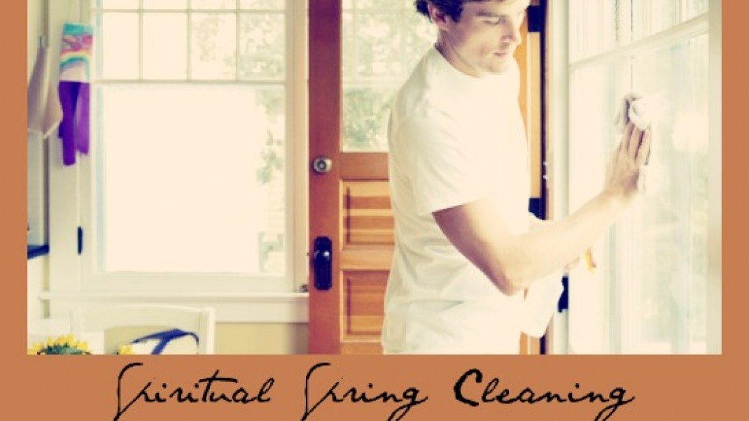 Spiritual Spring Cleaning: Find the sacredness in the mundane of housecleaning