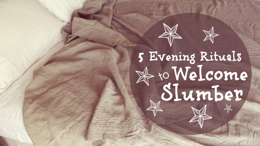 5 Evening Rituals To Welcome Slumber