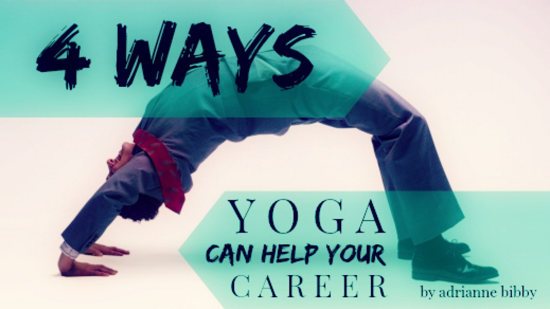 4 Ways Yoga Can Help Your Career