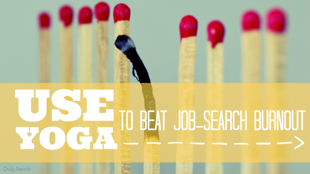 Use Yoga to Beat Job-Search Burnout