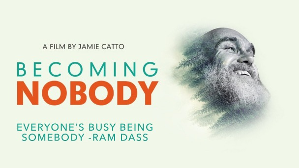 Becoming Nobody: Everyone's busy being somebody - Ram Dass