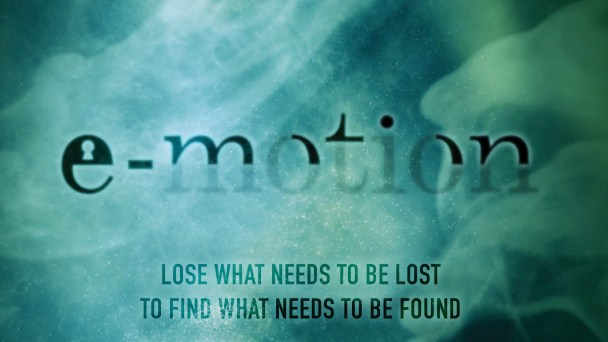 E-Motion: Loose what needs to be lost, find what needs to be found