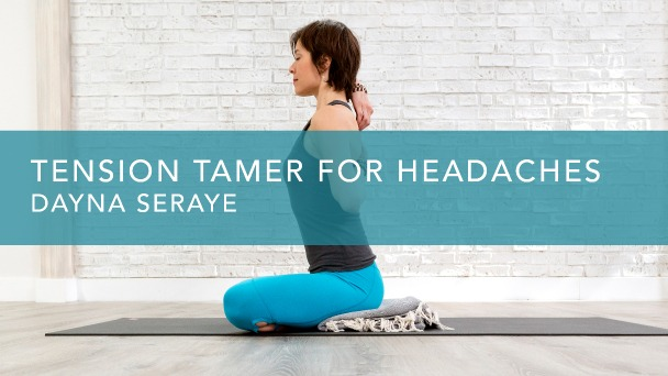 Tension Tamer for Headaches with Dayna Seraye